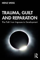 Trauma, Guilt and Reparation: The Path from Impasse to Development