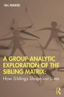 A Group-Analytic Exploration of the Sibling Matrix: How Siblings Shape our Lives