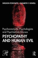 Psychoanalysts, Psychologists and Psychiatrists Discuss Psychopathy and Human Evil