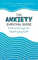 The Anxiety Survival Guide: Getting through the Challenging Stuff