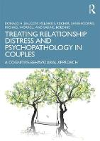 Treating Relationship Distress and Psychopathology in Couples: A Cognitive-Behavioural Approach