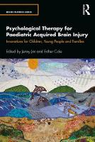 Psychological Therapy for Paediatric Acquired Brain Injury: Innovations for Children, Young People and Families