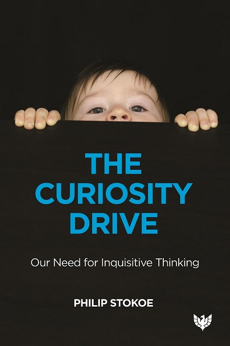 The The Curiosity Drive: How Inquisitive Thinking Develops the Mind and Protects Society