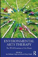 Environmental Arts Therapy: The Wild Frontiers of the Heart