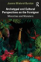 Archetypal and Cultural Perspectives on the Foreigner: Minorities and Monsters