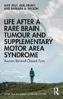 Life After a Rare Brain Tumour and Supplementary Motor Area Syndrome: Awake Behind Closed Eyes