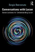 Conversations with Lacan: Seven Lectures for Understanding Lacan