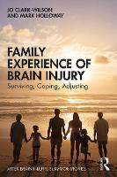 Family Experience of Brain Injury: Surviving, Coping, Adjusting