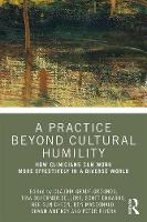 A Practice Beyond Cultural Humility: How Clinicians Can Work More Effectively in a Diverse World