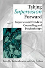 Taking Supervision Forward: Enquiries and Trends in Counselling and Psychotherapy