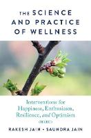 The Science and Practice of Wellness: Interventions for Happiness, Enthusiasm, Resilience, and Optimism (HERO)