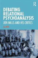 Debating Relational Psychoanalysis: Jon Mills and his Critics