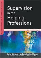 Supervision in the Helping Professions: Fifth Edition