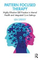 Pattern Focused Therapy: Highly Effective CBT Practice in Mental Health and Integrated Care Settings