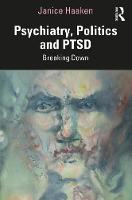 Psychiatry, Politics and PTSD: Breaking Down