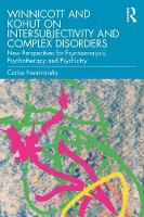 Winnicott and Kohut on Intersubjectivity and Complex Disorders: New Perspectives for Psychoanalysis, Psychotherapy and Psychiatry