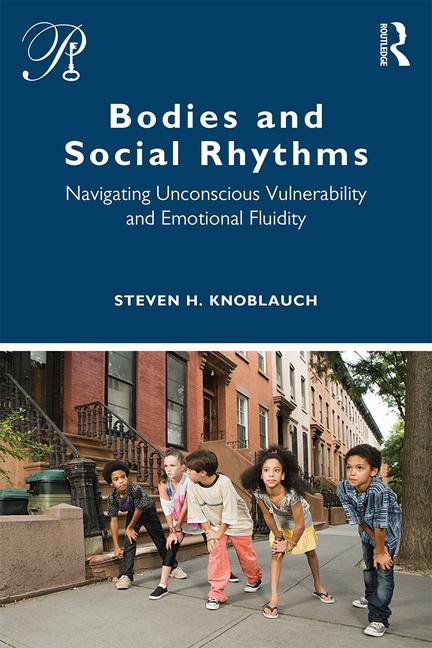 Bodies and Social Rhythms: Navigating Unconscious Vulnerability and Emotional Fluidity