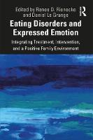 Eating Disorders and Expressed Emotion: Integrating Treatment, Intervention, and a Positive Family Environment