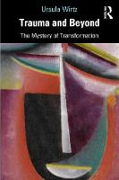 Trauma and Beyond: The Mystery of Transformation