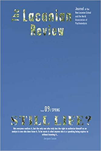 The Lacanian Review: Issue 9: Still Life?