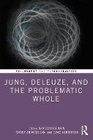 Jung, Deleuze, and the Problematic Whole: Originality, Development and Progress