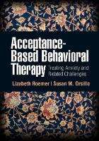 Acceptance-Based Behavioral Therapy: Treating Anxiety and Related Challenges