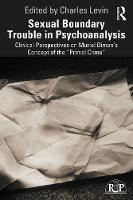 "Sexual Boundary Trouble in Psychoanalysis: Clinical Perspectives on Muriel Dimen's Concept of the ""Primal Crime"""