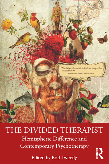 The Divided Therapist: Hemispheric Difference and Contemporary Psychotherapy
