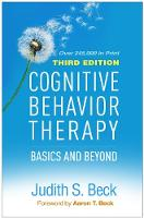 Cognitive Behavior Therapy: Basics and Beyond: Third Edition