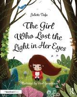 The Girl Who Lost the Light in Her Eyes: A Storybook to Support Children and Young People Who Experience Loss