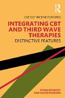 Integrating CBT and Third Wave Therapies: Distinctive Features