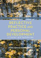 Reflective Practice and Personal Development in Counselling and Psychotherapy: Second Revised Edition