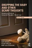 Dropping the Baby and Other Scary Thoughts: Breaking the Cycle of Unwanted Thoughts in Parenthood