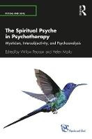 The Spiritual Psyche in Psychotherapy: Mysticism, Intersubjectivity, and Psychoanalysis