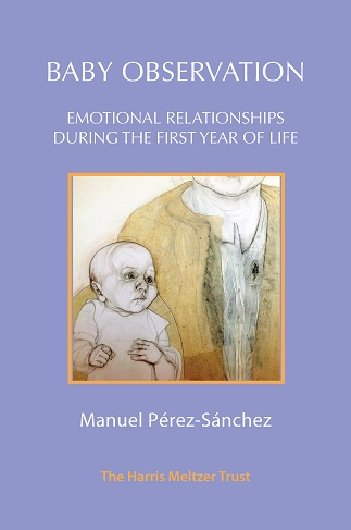Baby Observation: Emotional Relationships during the First Year of Life