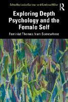 Exploring Depth Psychology and the Female Self: Feminist Themes from Somewhere