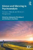 Silence and Silencing in Psychoanalysis: Cultural, Clinical, and Research Perspectives