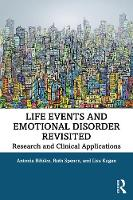 Life Events and Emotional Disorder Revisited: Research and Clinical Applications