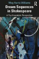 Dream Sequences in Shakespeare: A Psychoanalytic Perspective