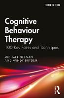 Cognitive Behaviour Therapy: 100 Key Points and Techniques