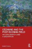 Cézanne and the Post-Bionian Field: An Exploration and a Meditation