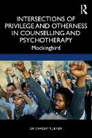 Intersections of Privilege and Otherness in Counselling and Psychotherapy: Mockingbird