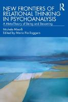 New Frontiers of Relational Thinking in Psychoanalysis: A Meta-Theory of Being and Becoming