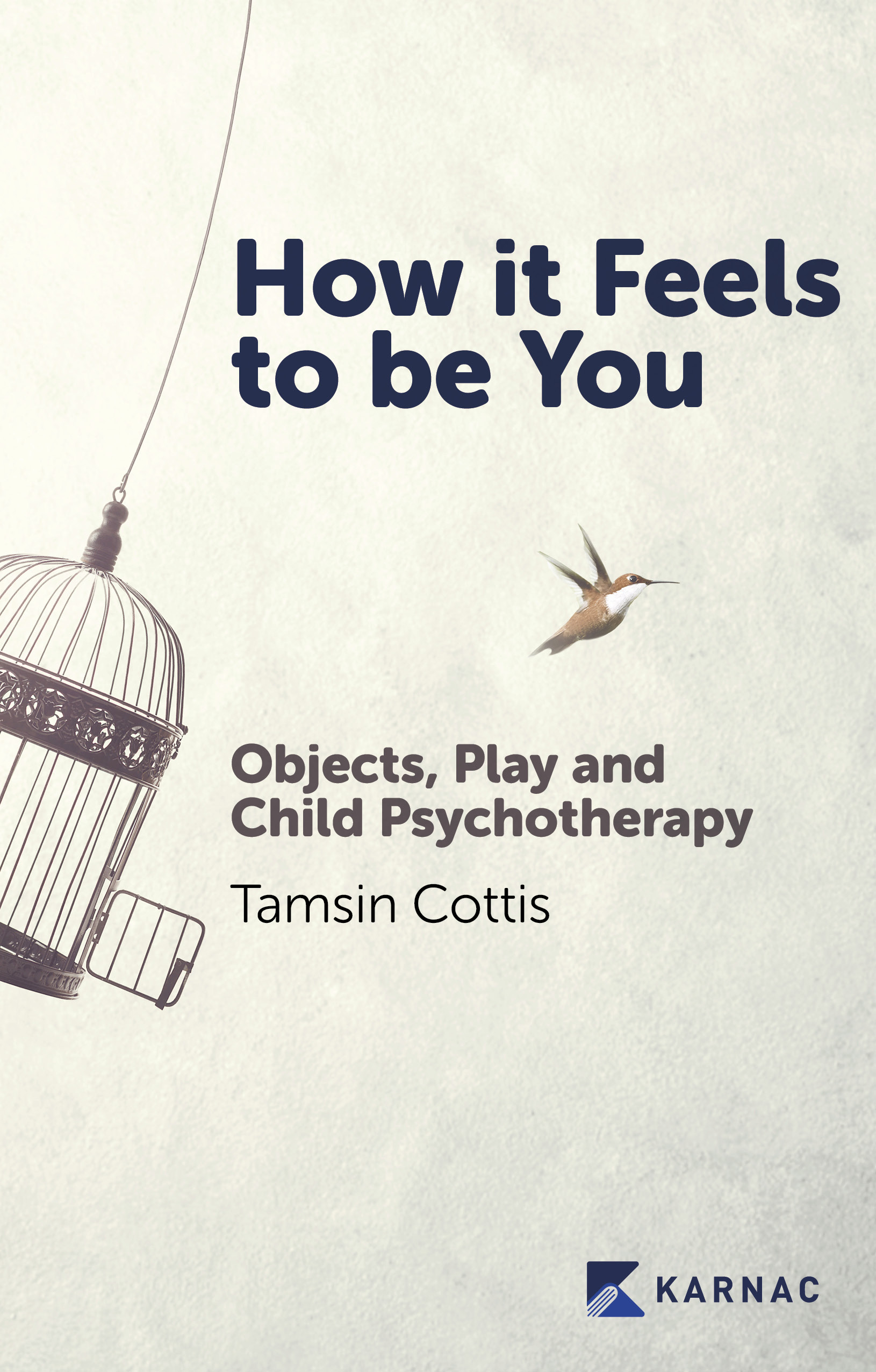 How it Feels to be You: Objects, Play and Child Psychotherapy
