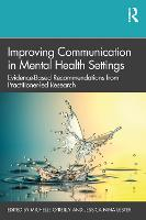 Improving Communication in Mental Health Settings: Evidence-Based Recommendations from Practitioner-led Research