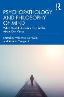 Psychopathology and Philosophy of Mind: What Mental Disorders Can Tell Us About Our Minds
