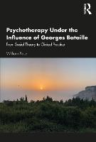 Psychotherapy Under the Influence of Georges Bataille: From Social Theory to Clinical Practice