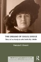 The Dreams of Mabel Dodge: Diary of an Analysis with Smith Ely Jelliffe