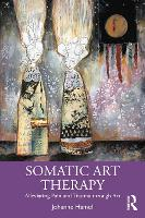 Somatic Art Therapy: Alleviating Pain and Trauma through Art