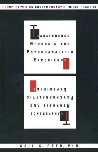 Transference Neurosis and Psychoanalytic Experience